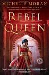 Rebel Queen: A Novel - Michelle Moran