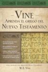 Aprenda El Griego del Nuevo Testamento - W.E. Vine