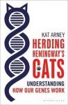 Herding Hemingway's Cats: Understanding how our genes work - Kat Arney