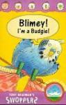 Blimey! I'm A Budgie! - Tony Bradman