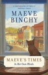 Maeve's Times: In Her Own Words - Maeve Binchy, Gordon Snell