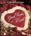 Great Works of Heart - Leisure Arts, Leisure Arts, Sandra Graham Case