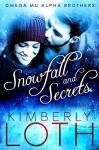 Snowfall and Secrets (Omega Mu Alpha Brothers Book 1) - Kimberly Loth