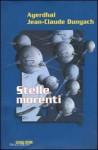 Stelle morenti - Ayerdhal, Jean-Claude Dunyach, Andrea Grechi