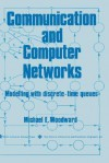 Communication and Computer Networks - Michael E. Woodward, Institute of Electrical and Electronics Engineers, Inc.