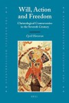Will, Action and Freedom: Christological Controversies in the Seventh Century - Cyril Hovorun