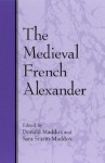 Medieval French Alexander the - Donald Maddox, Sara Sturm-Maddox