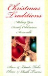 Christmas Traditions: Making Your Family Celebrations Memorable - Stan Toler, Elmer L. Towns, Ruth Towns