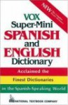 Vox Super-Mini Spanish and English Dictionary - Vox, S. A. Biblograf, The Editors of National Textbook Comany
