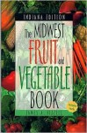 Midwest Fruit and Vegetable Book Indiana Edition - James Fizzell