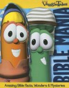 VeggieTales Bible Mania: Amazing Facts, Wonders & Mysteries - Cindy Kenney