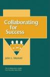 Collaborative Leader: Collaborating for Success, The - John L. Mariotti, John Mariotti