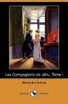 Les Compagnons de Jehu, Tome I - Alexandre Dumas