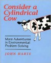 Consider a Cylindrical Cow: More Adventures in Environmental Problem Solving - John Harte
