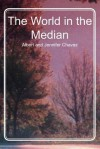 The World in the Median - Albert D. Chavez, Joseph Chavez, Jacob Chavez, Jennifer Chavez