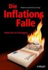 Die Inflationsfalle: Retten Sie Ihr Vermgen! - Roland Leuschel