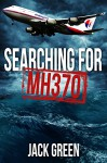 Searching for MH370 - JACK GREEN