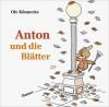 Anton und die Blätter - Ole Könnecke