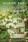 Where the Sweet Bird Sings - Ella Joy Olsen