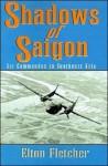Shadows of Saigon: Air Commandos in Southeast Asia - Larry Elton Fletcher