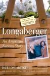 Longaberger: An American Success Story - David H. Longaberger, Robert L. Shook