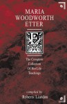 Maria Woodworth-Etter: A Complete Collection of Her Life Teachings - Roberts Liardon