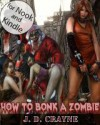 How to Bonk a Zombie - J.D. Crayne