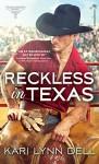 Reckless in Texas (Texas Rodeo Book 1) - Kari Lynn Dell