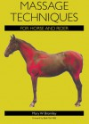 Massage Techniques for Horse and Rider - Mary W Bromiley, Blyth Tait