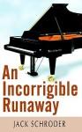 An Incorrigible Runaway - Jack Schroder