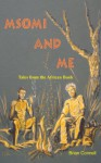 Msomi and Me: Tales from the African bush - Brian Connell