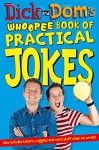 Dick and Dom's Whoopee Book of Practical Jokes - David Chapman, Richard McCourt