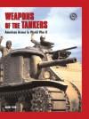 Weapons of the Tankers: American Armor in World War II - Harry Yeide