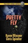 Pretty Fly - Karen Wiesner, Chris Spindler