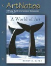 Artnotes to Accompany a World of Art: A Study Guide and Lecture Companion - Henry M. Sayre