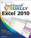 Teach Yourself VISUALLYTM Excel® 2010 (Teach Yourself VISUALLY (Tech)) - Paul McFedries