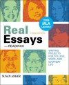 Real Essays with Readings with 2009 MLA Update: Writing Projects for College, Work, and Everyday Life - Susan Anker