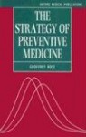 The Strategy of Preventive Medicine - Geoffrey Rose