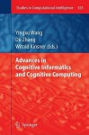 Advances in Cognitive Informatics and Cognitive Computing - Yingxu Wang, Du Zhang, Witold Kinsner