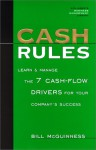 Cash Rules: Learn & Manage the 7 Cash-Flow Drivers for Your Company's Success - Bill McGuinness