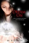 Dream On - M. Kircher