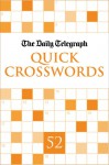 The Daily Telegraph Quick Crosswords 52 - Telegraph Group Limited