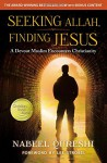 Seeking Allah, Finding Jesus: A Devout Muslim Encounters Christianity - Nabeel Qureshi, Lee Strobel