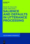 Salience and Defaults in Utterance Processing - Kasia M. Jaszczolt, Keith Allan