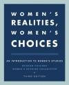 Women's Realities, Women's Choices: An Introduction to Women's Studies - Hunter College Women's Studies Collective, Ulku U. Bates, Florence L. Denmark, Virginia Held, Dorothy O. Helly, Shirley Hune, Susan H. Lees, Frances E. Mascia-Lees, Sarah B. Pomeroy
