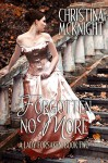 Forgotten No More (A Lady Forsaken Book 2) - Christina McKnight
