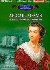 Abigail Adams: A Revolutionary Woman - Jacqueline Ching, Suzy Myers