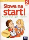 Słowa na start. Podręcznik do nauki o języku z ćwiczeniami 6/1 - Anna Wojciechowska