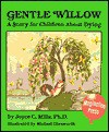 Gentle Willow: A Story for Children about Dying - Joyce C. Mills, Michael Chesworth