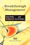 Breakthrough Management: Principles, Skills, and Patterns or Transformational Leadership - Shoji Shiba, David Walden